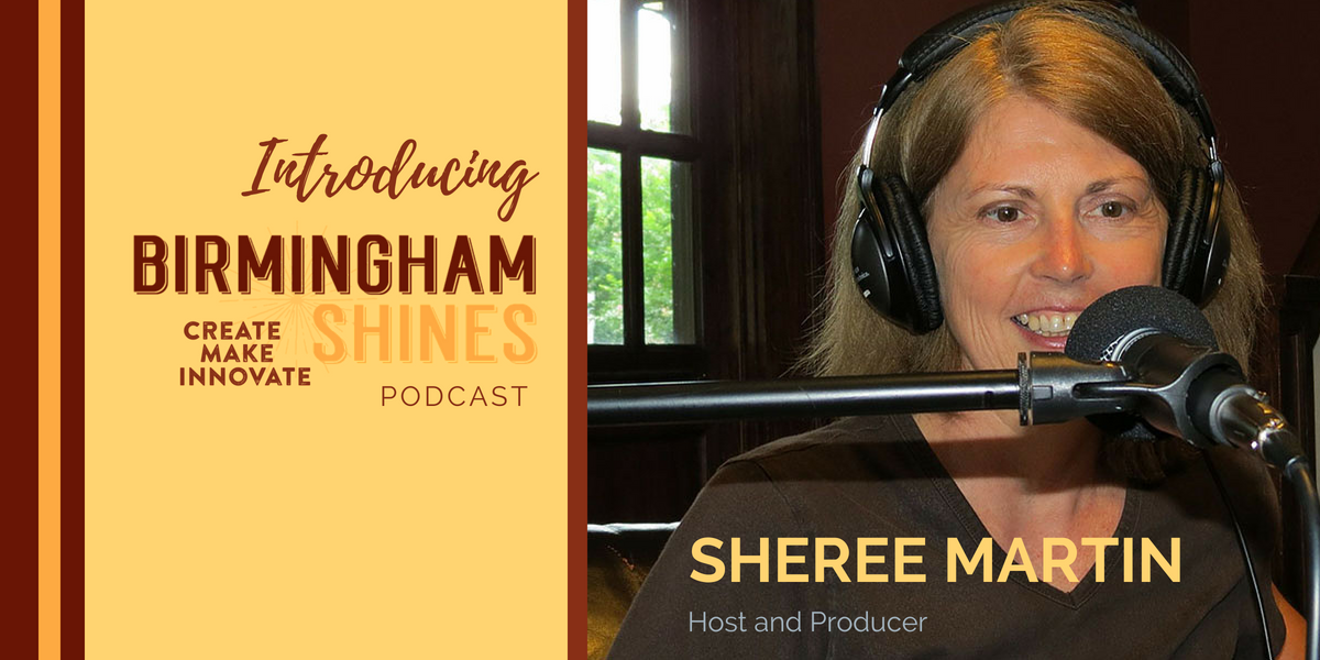 Introducing the Birmingham Shines Podcast, April 30, 2015: Host and Producer Sheree Martin in the preview episode released April 30, 2015